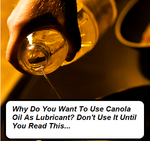 use canola oil as lube